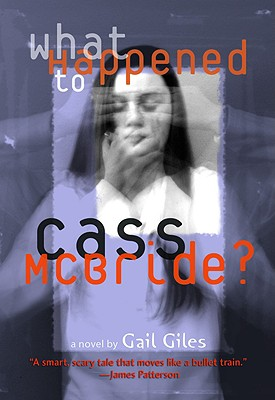 What Happened to Cass McBride? By Giles, Gail