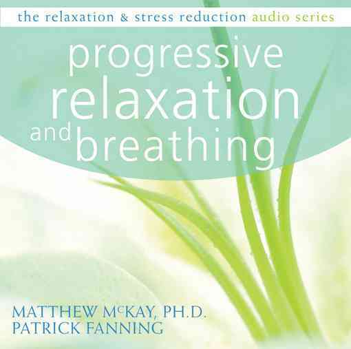 [CD] Progressive Relaxation and Breathing By McKay, Matthew/ Fanning, Patrick