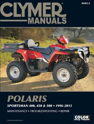 Clymer Manuals Polaris Sportsman 400, 450 & 500 1996-2013 By Clymer Staff